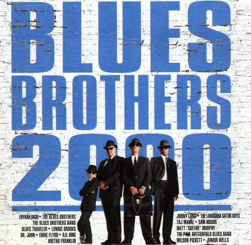 Blues Brothers 2000 Original Motion Picture Soundtrack Blues Brothers