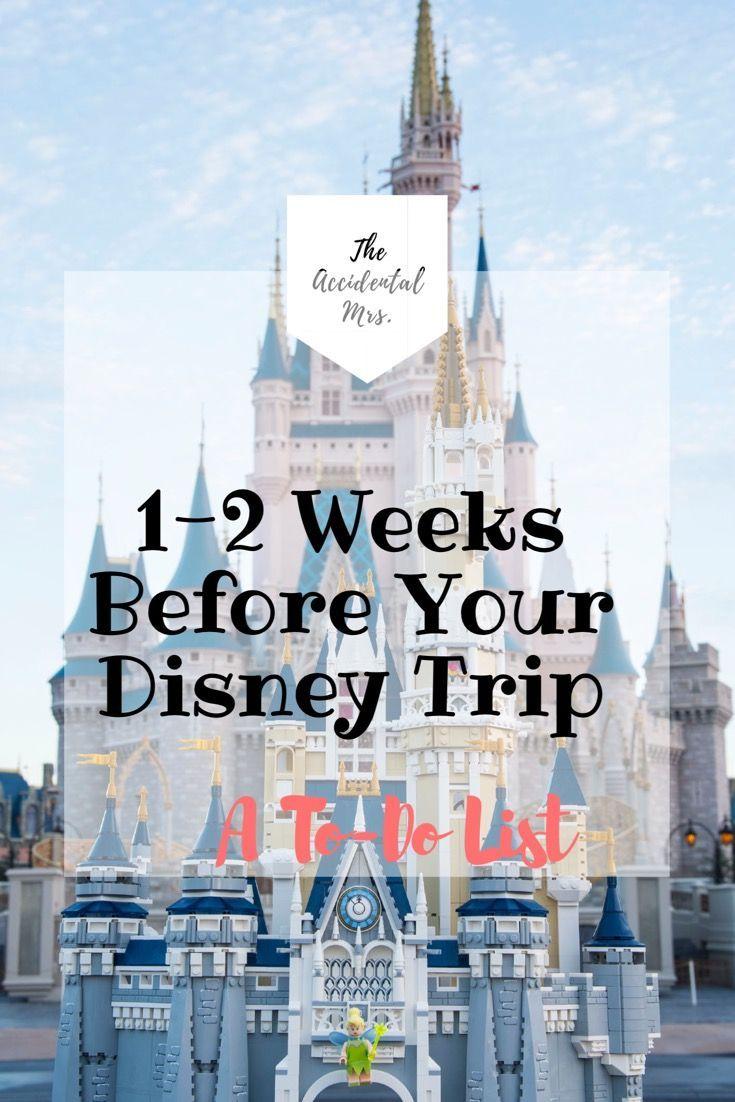 1-2 Weeks Before Your Disney trip: A To-Do List! | Walt Disney ...