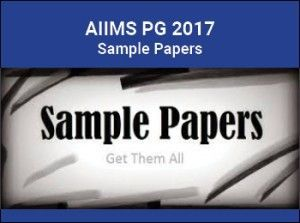 AIIMS PG 2017 Sample Papers, Question Papers   aiims sample