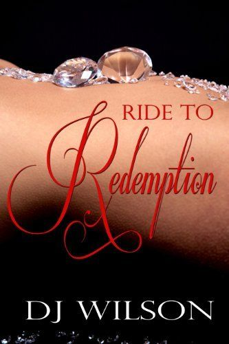 Ride to Redemption by DJ Wilson, http://www.amazon.com/dp/B00H7K6J06/ref=cm_sw_r_pi_dp_peZ2sb0R9T65S