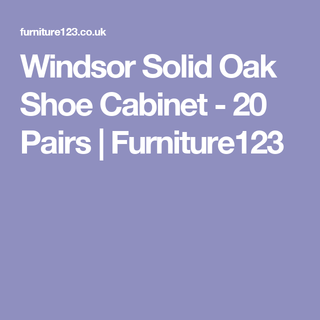 Windsor Solid Oak Shoe Cabinet - 20 Pairs  | Furniture123