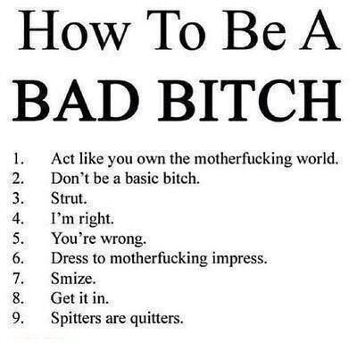 How To Be A Bad Bitch Useful Quotes Bad Girl Quotes Baddie Quotes