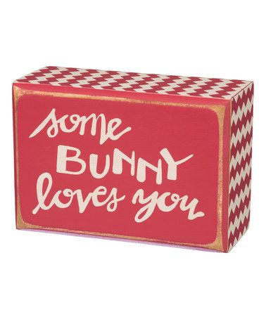 Another great find on #zulily! 'Some Bunny Loves You' Box Sign #zulilyfinds