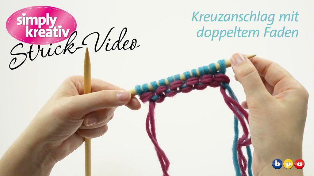 Strickvideo Kreuzanschlag Mit Doppeltem Faden Basteln Pinterest