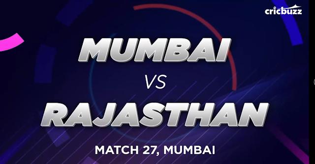 27th Mach of VIVO IPL Season 12, MI vs RR in Mumbai