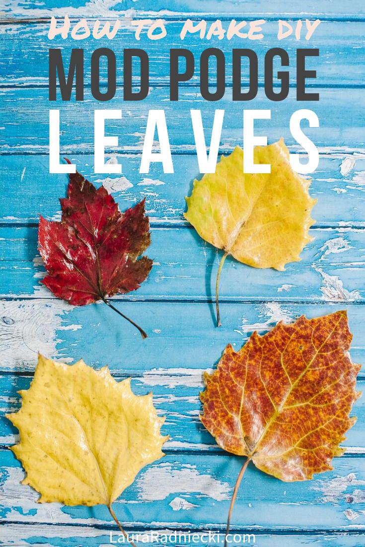 How to Make DIY Mod Podge Leaves