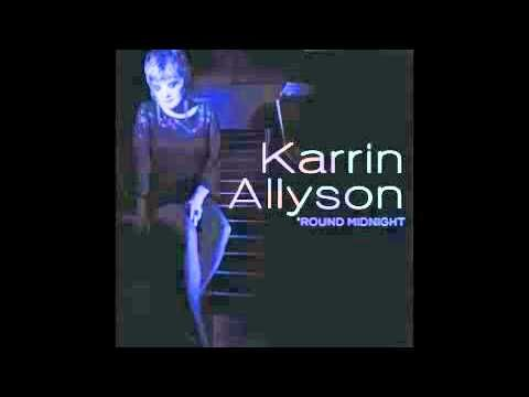 Karrin Allyson - 'Round Midnight  Year: 2011    Vocalist/pianist Karrin Allyson's 2011 effort 'Round Midnight is a smoky, afterglow affair that builds upon the singer's noted skill for interpreting jazz and pop standards. Conceptualized around the classic Thelonious Monk title track, the album plays like a darkly cool nightclub set -- not dissimila...