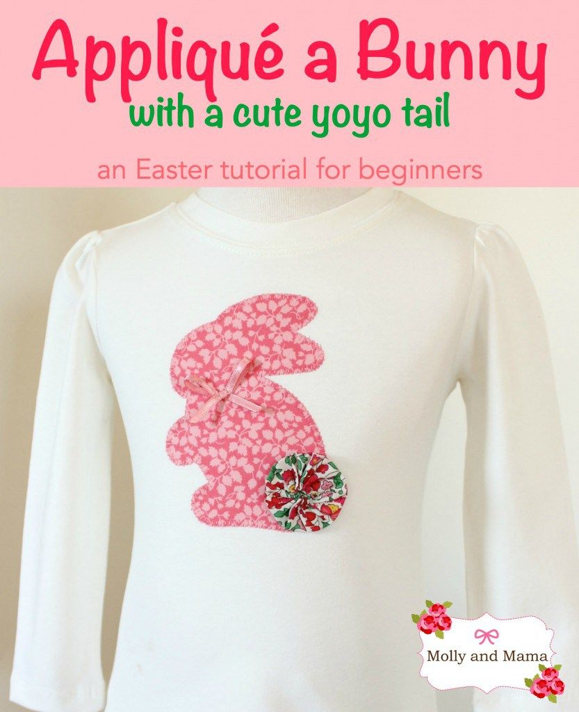 Appliqué a Bunny - a tutorial for beginners, brought to you by Molly and Mama