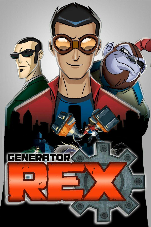 Generator Rex 2010 In 2020 Generator Rex Old Cartoon