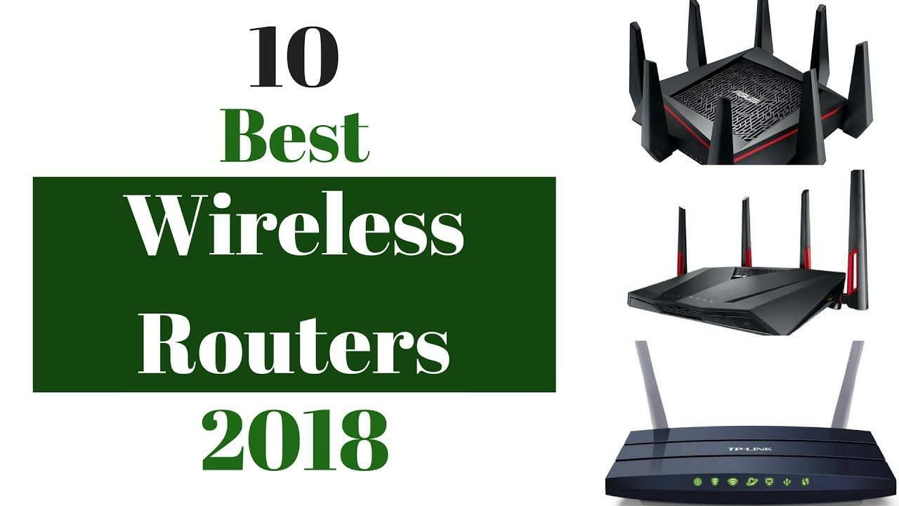 10 Top Best Wireless Routers 2018