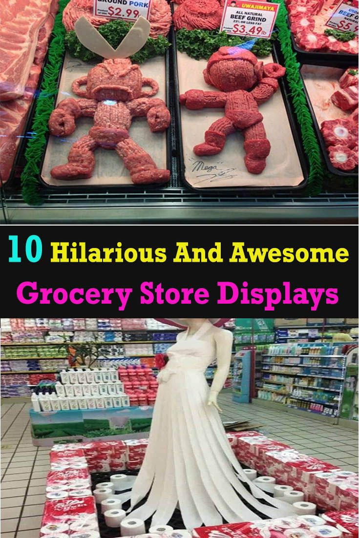 10 Hilarious And Awesome Grocery Store Displays Grocery