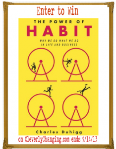"""Giveaway (""""The Power of Habit"""" is a Best Seller by NY Times Reporter, Charles Duhigg) Win it today! via Cleverly Changing #lowentry #contest"""