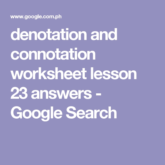 Denotation And Connotation Worksheet Lesson 23 Answers Google