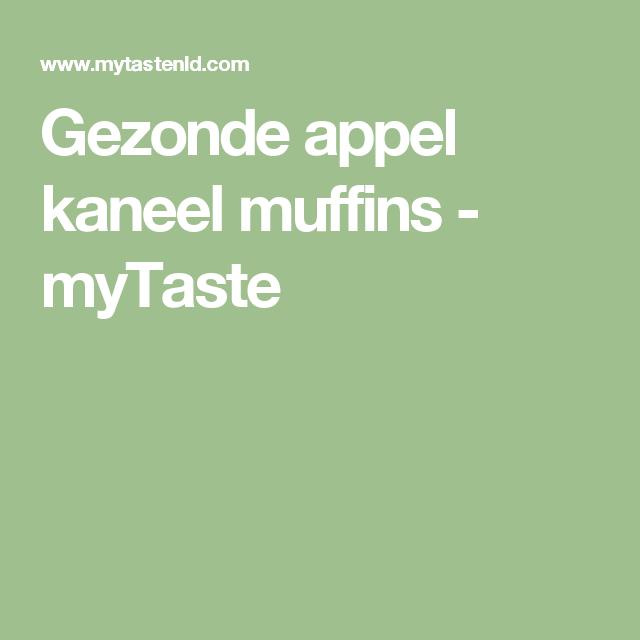 Gezonde appel kaneel muffins - myTaste