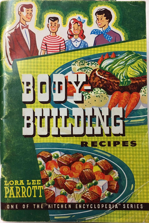 Body Building Recipes Lora Lee Parrott 1955 Antique Cookbook Recipes Christian Kitsch Kitchen Encyc Bodybuilding Recipes Vintage Cookbooks Cookbook Recipes