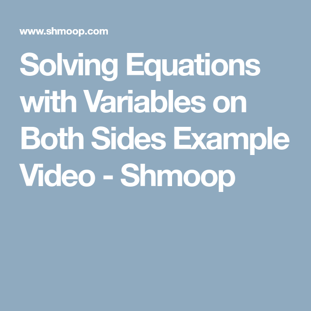 Solving Equations with Variables on Both Sides Example Video ...