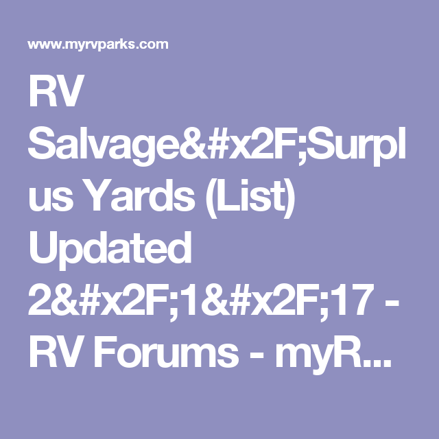 RV Salvage/Surplus Yards (List) Updated 2/1/17 - RV Forums - myRVparks.com