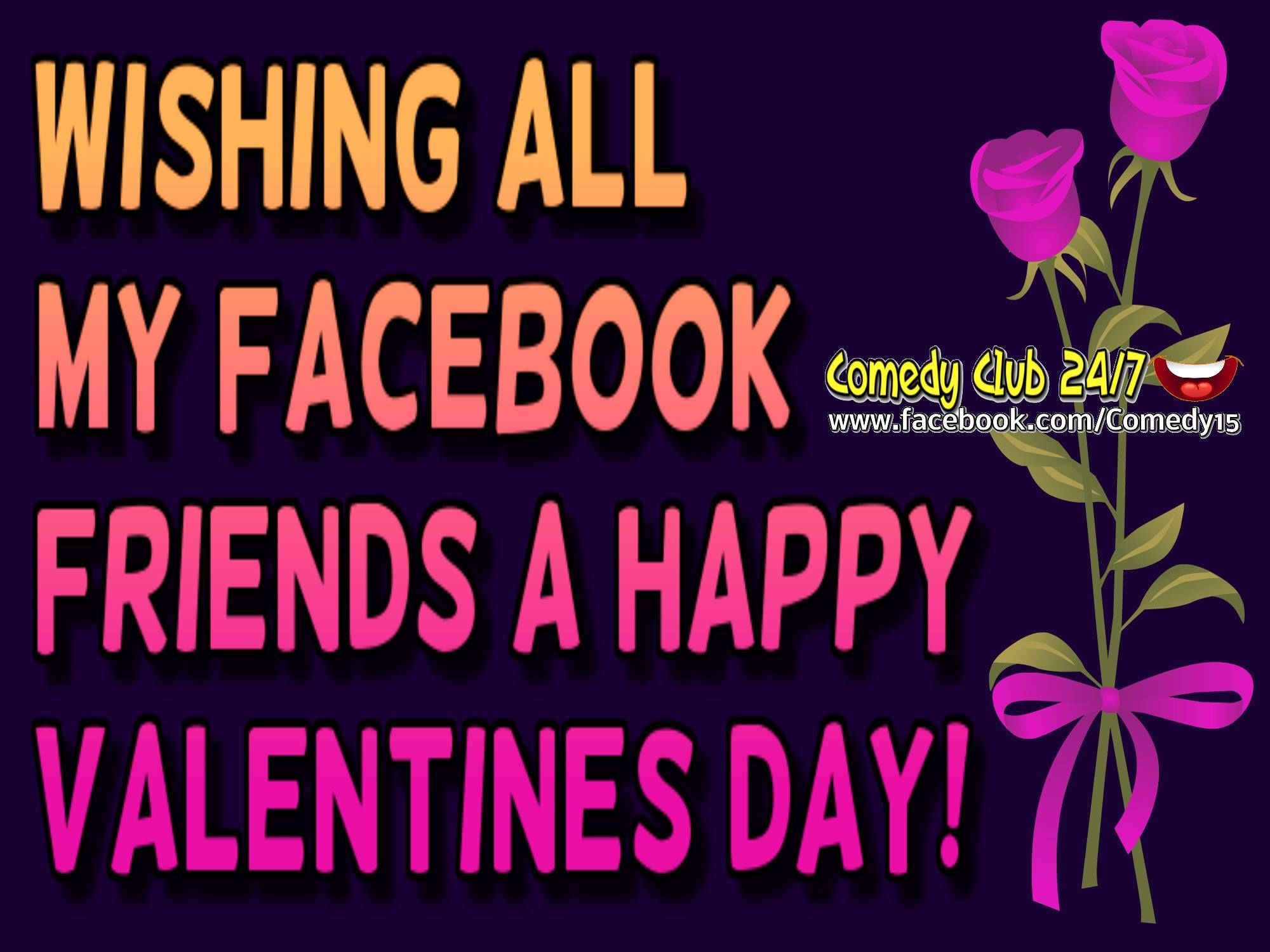 Wishing All My Facebook Friends A Happy Valentine S Day Quote In