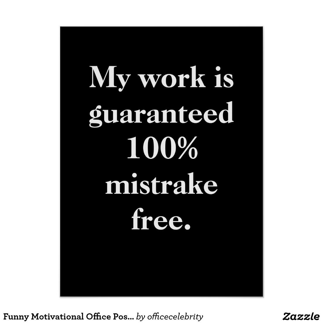 Funny Motivational Office Poster Zazzle Com Office Quotes Funny Work Quotes Funny Funny Motivational Quotes