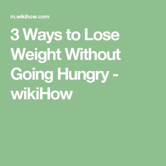 Lose Weight Without Going Hungry | Health | Lose weight fast