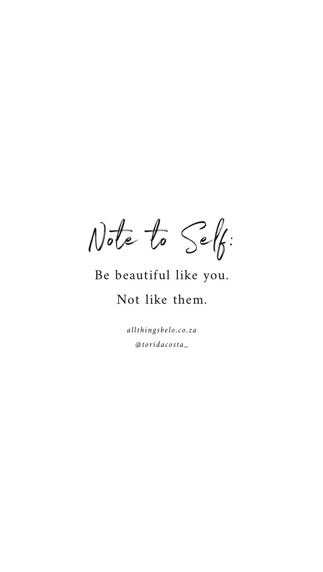 Don T Follow Society S Vision Of Beauty Or What Anyone Else S Vision Of Beauty Is Notetoself Love Yourself Note To Self Quotes Self Love Quotes Self Quotes