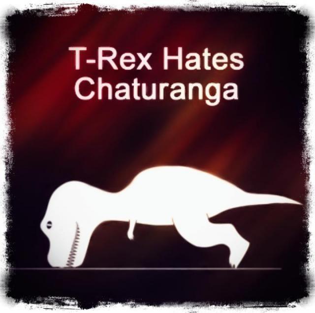 Funny Play On The T Rex Hates Pushups Meme Yoga Funny Yoga Jokes Yoga Life