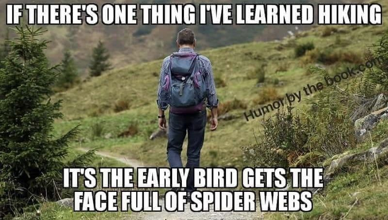If There S One Thing I Ve Learned Hiking It S The Early Bird Gets