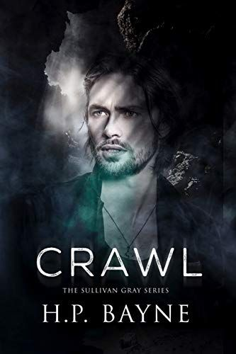 Crawl The Sullivan Gray Series Book 4 English Edition