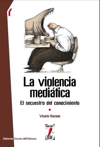 La Violencia Mediatica Vicente Romano Pdf Book Worth Reading Book Lovers Books