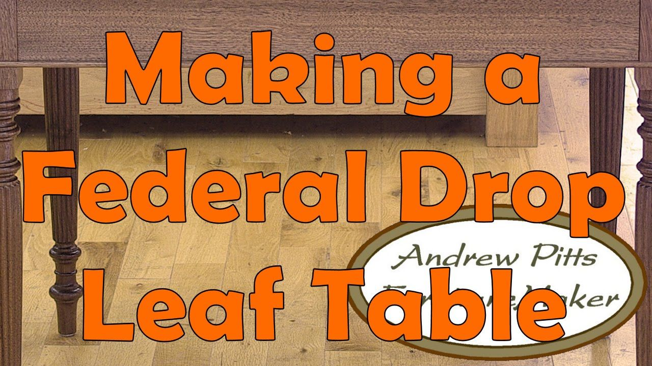 Making a Federal Style Drop Leaf Table: Andrew Pitts~FurnitureMaker