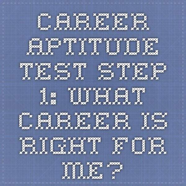 Career Aptitude Test - Step 1 What Career Is Right For Me