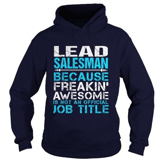 LEAD SALESMAN T Shirts, Hoodies. Get it now ==► https://www.sunfrog.com/LifeStyle/LEAD-SALESMAN-Navy-Blue-Hoodie.html?57074 $35.99