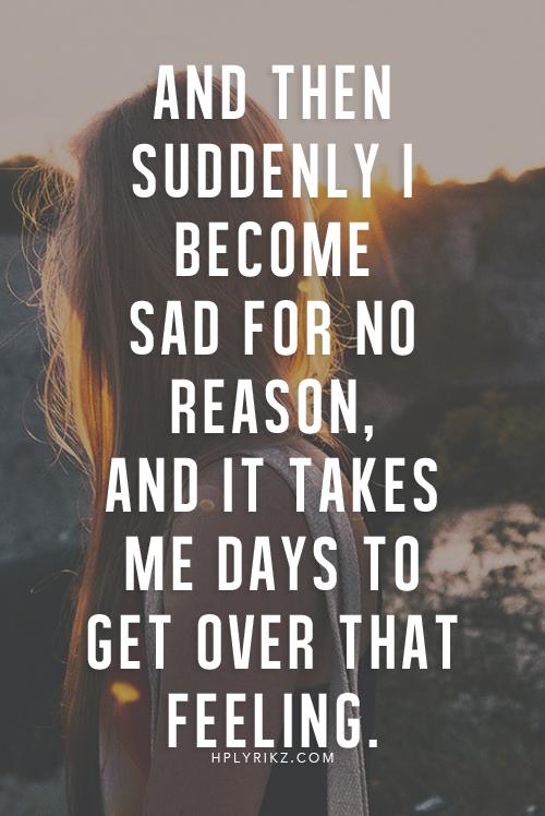 Super Relate I Woke Up Sad For No Reason At All Sadness Mesmerizing Super Sad Quotes