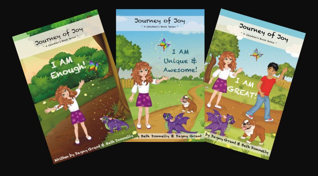 JOURNEY OF JOY CHILDREN'S BOOK SERIES, AUTHORS DAGNY GRANT & BETH DONNELLY
