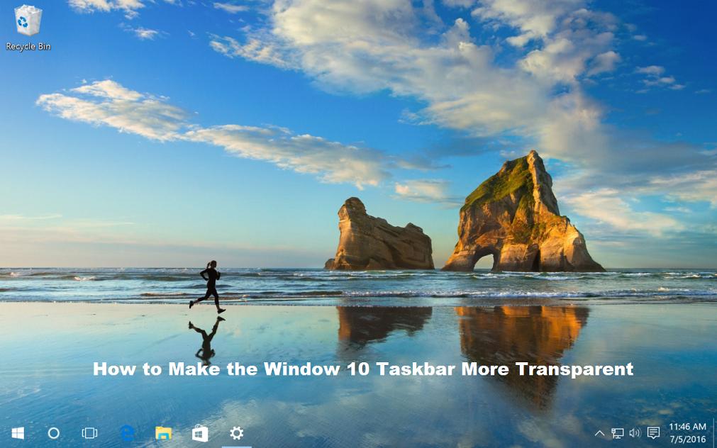 How To Make The Window 10 Taskbar More Transparent Windows 10 Nature Wallpaper Window Installation