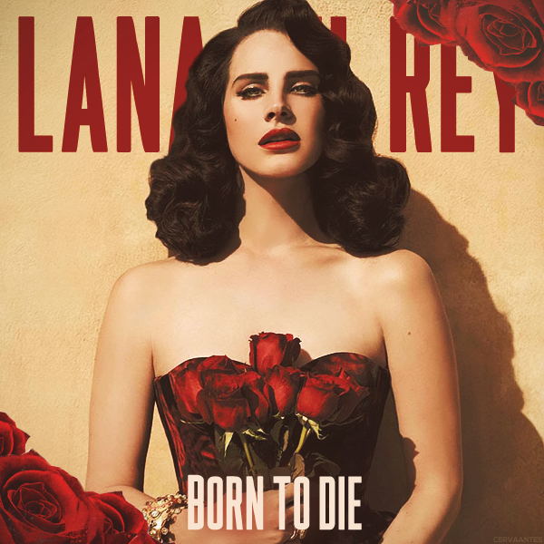 Lana Del Rey Born To Die Fanmade Cover By Cervaantes Carmen Lana Del Rey Modelo Fotografica Cantores