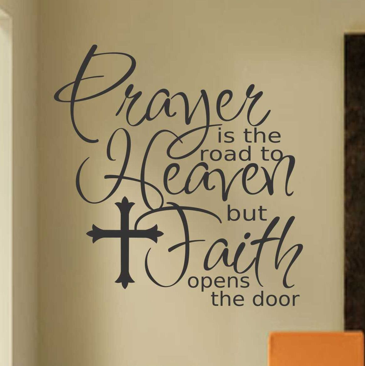 """Self-adhesive Vinyl Wall Lettering Overall size is 22""""h x 21""""w Prayer is the road to Heaven but Faith opens the door / with Cross accent CHOOSE YOUR COLOR FROM DROP DOWN MENU *For Color reference plea"""