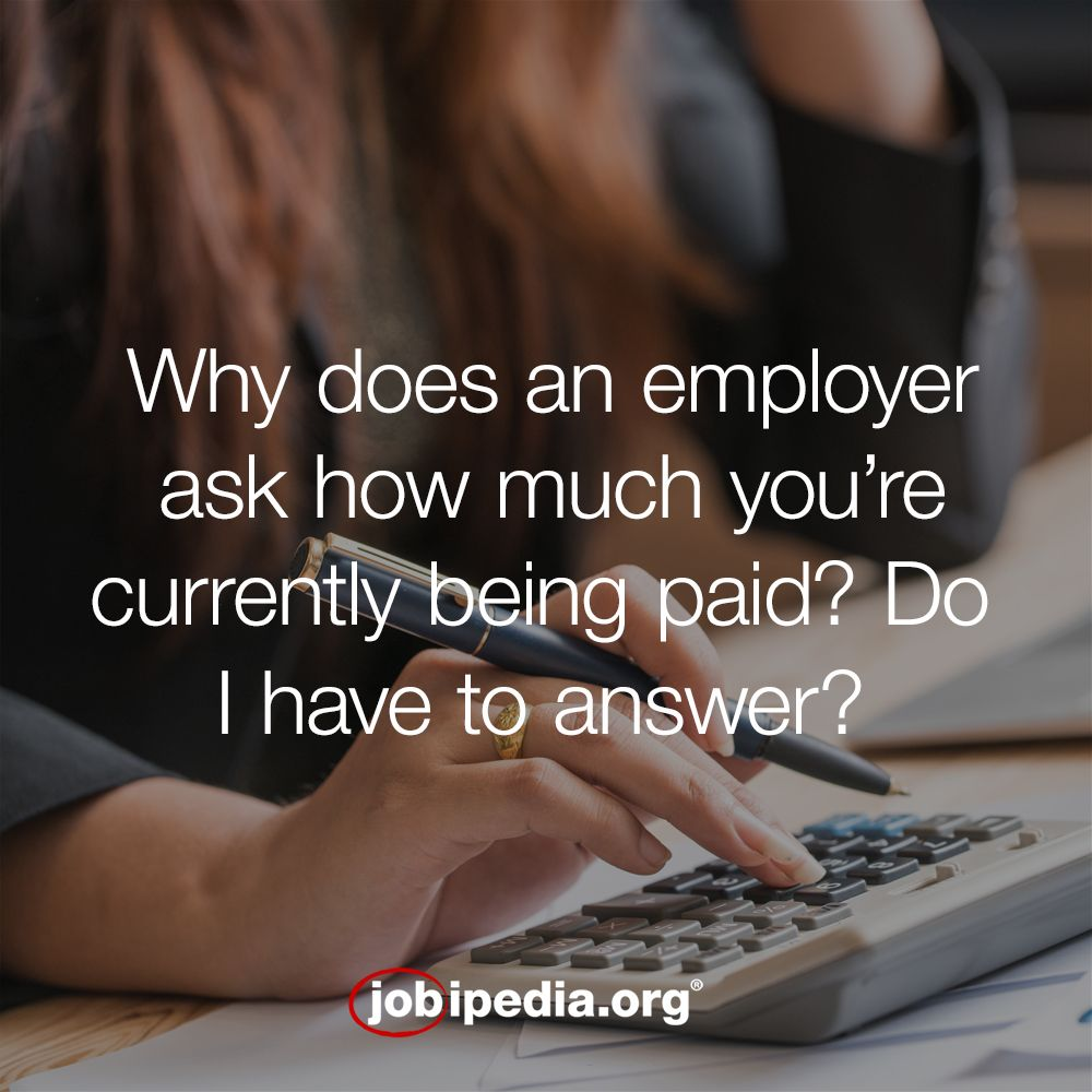 Why does an employer ask how much you're currently getting