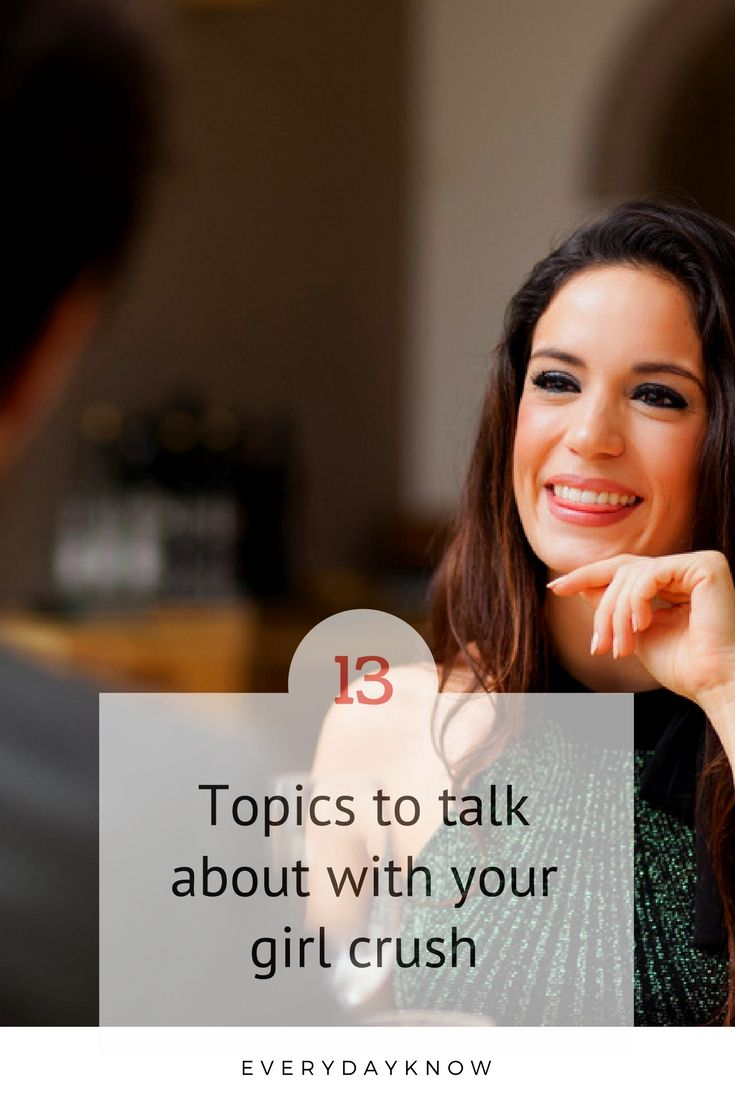 Topics to talk about with a crush