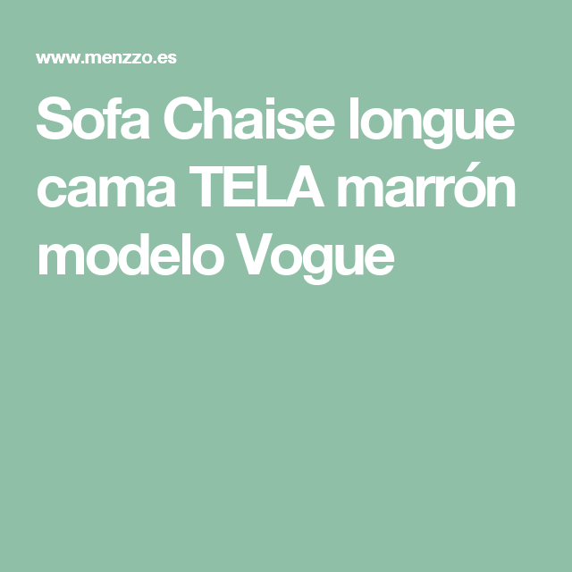 Sofa Chaise longue cama TELA marr³n modelo Vogue