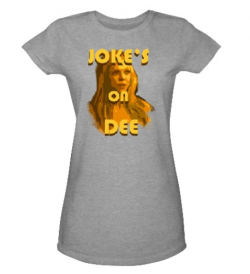Jokes On Dee Tee – Always Sunny   Come on Dee, the joke's on you, there's nothing new. The soft grey tee features the bird's beaky face with...