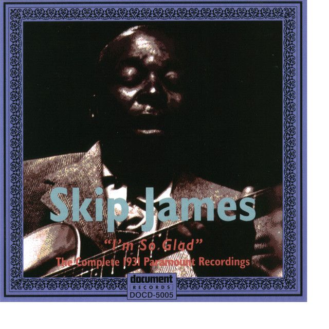 Hard Time Killinu0027 Floor Blues, A Song By Skip James On Spotify