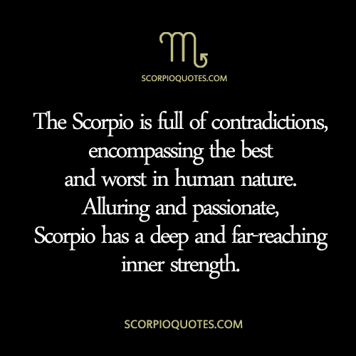 The Scorpio Is Full Of Contradictions, Encompassing The