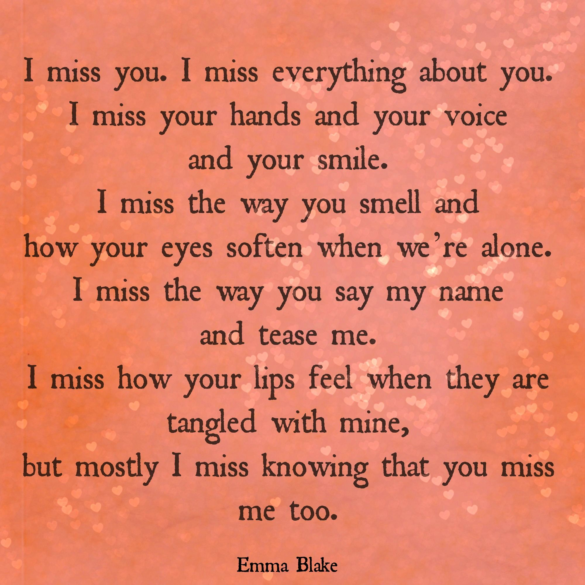 Missing Your Love Quotes: I Miss You. I Miss Everything About You. I Miss Your Hands