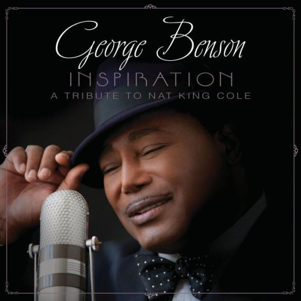 Inspiration A Tribute To Nat King Cole Nat King King Cole