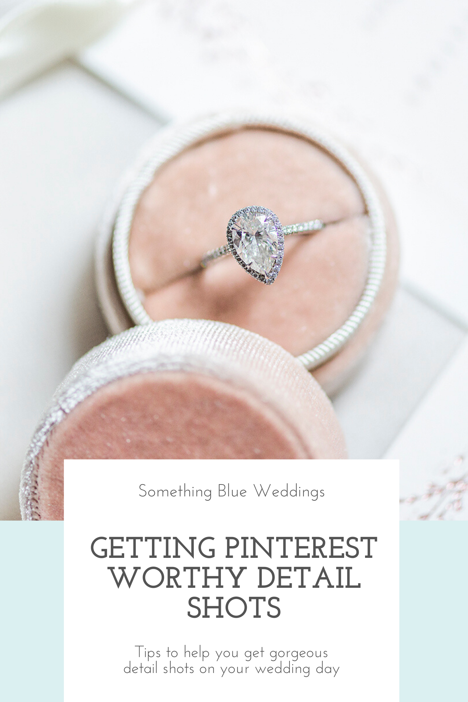 Getting Pinterest Worthy Detail Shots | Something Blue Weddings