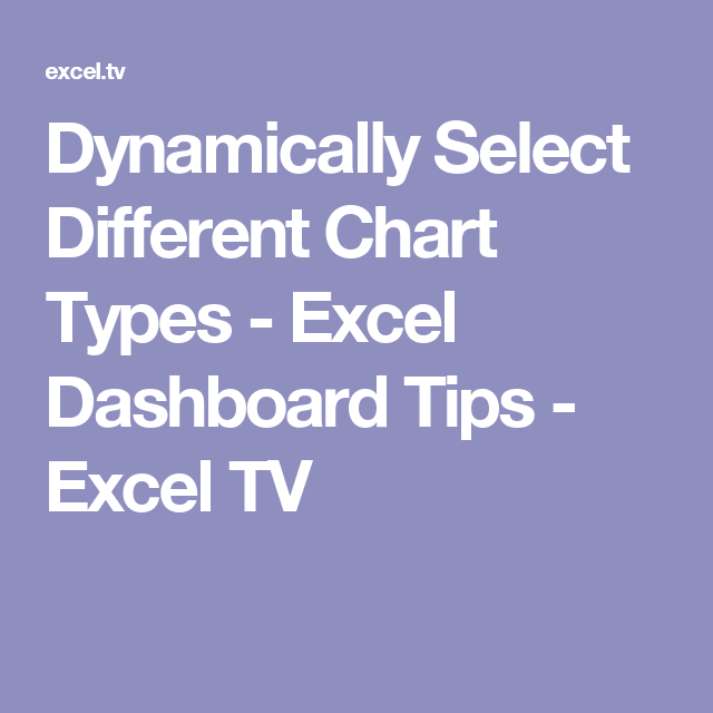 Dynamically Select Different Chart Types - Excel Dashboard Tips
