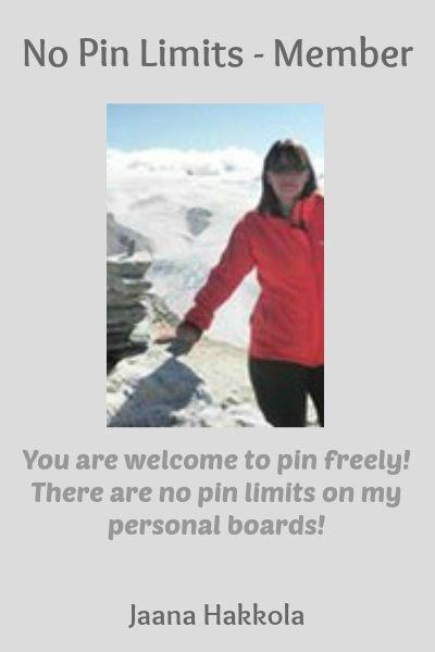 No Pin Limits - Member: Jaana Hakkola - Visit profile here: http://www.pinterest.com/jaanahakkola