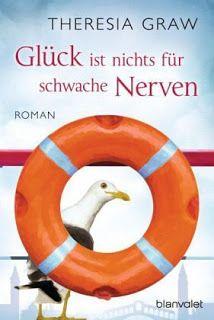 Lesendes Katzenpersonal: [Rezension] Theresia Graw - Glück ist nichts für s...