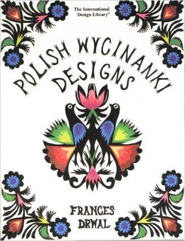 Arte polonesa. Recortes de papel. Polish Wycinanki Designs Frances Drwal.